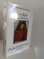 Georges Bordonove I Re Che Font La Francia Charles VII 1985+ Copertina