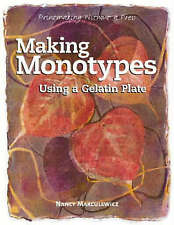 USED (GD) Making Monotypes Using a Gelatin Plate: Printmaking Without a Press