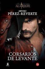 Corsarios de Levante (Las Adventuras Del Capitan Alatriste) (Spanish Edition)
