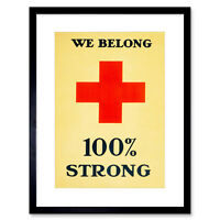 """Vintage Ad Propaganda Charity Red Cross 100 Percent Strong Framed Print 12x16"""""""