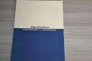 Olga Kisseleva / Communication Identification / Ref H30