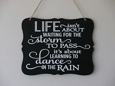 Life isn't about waiting for the storm to pass dance in the rain, hanging plaque