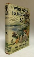1942 Who Goes To the Wood Fay Inchfawn Illustrated Junior Literary Guild Hbdj