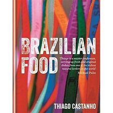 Brazilian Food von Luciana Bianchi, Thiago Castanho BRANDNEU (Hardcover, 2014)