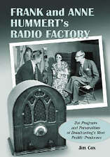 Frank and Anne Hummert's Radio Factory: The Programs and Personalities of Broadc