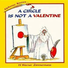 A Circle Is Not a Valentine (Alphonse Knows Series) Zimmermann, H. Werner Paper