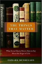 The Things That Matter : What Seven Classic Novels Have to Say about the Stages