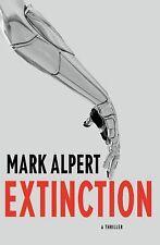 Extinction : A Thriller by Mark Alpert (2013, Hardcover) 1ST ED BRAND NEW UNREAD