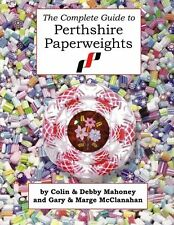 The Complete Guide to Perthshire Paperweights NEW BOOK