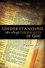 NEW Understanding the deep thoughts of God by Marie F. Exil