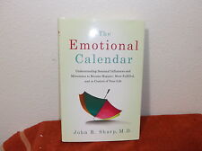 The Emotional Calendar : Understanding Seasonal Influences and Milestones to...
