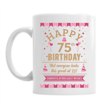 75th Birthday Happy Gift Present Idea Women Ladies Female Lady Keepsake 75 Mug