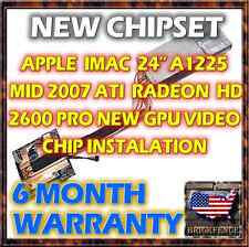 "IMAC 24"" 2007 ATI HD 2600 PRO 661-4426 VIDEO CARD NEW GPU CHIP INSTALL & REPAIR"