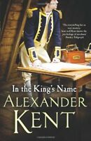 In the King's Name (Richard Bolitho) by Kent, Alexander Hardback Book The Fast