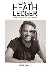 (Good)-Heath Ledger: An Illustrated Biography (Paperback)-Roberts, Chris-