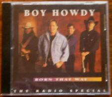 BOY HOWDY CD BORN THAT WAY / THE RADIO SPECIAL / CURB USA 1995