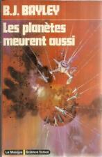 B. J. BAYLEY LES PLANETES MEURENT AUSSI  LE MASQUE SCIENCE-FICTION