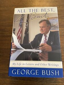 SIGNED All the Best By George H.W. Bush 1st Edition 6th Printing 41st President