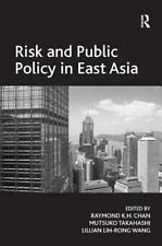 NEW - Risk and Public Policy in East Asia (Variorum collected studies series)