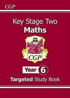 KS2 Maths Targeted Study Book - Year 6 by CGP Books (Paperback book, 2008)