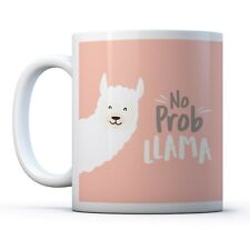 No Prob Llama - Drinks Mug Cup Kitchen Birthday Office Fun Gift #16750