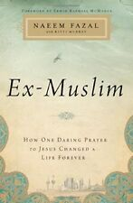 Ex-Muslim: How One Daring Prayer to Jesus Changed a Life Forever by Naeem...