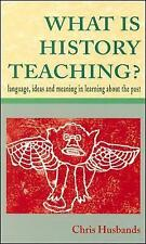 WHAT IS HISTORY TEACHING? by Chris Husbands (Paperback, 1996)