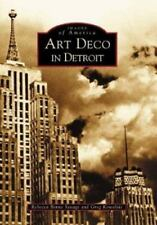 Images of America: Art Deco in Detroit by Rebecca Binno Savage and Greg...