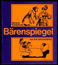 Bärenspiegel - Berliner Karikaturen aus drei Jahrhunderten, 1980