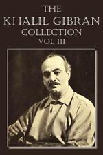 The Khalil Gibran Collection Volume Iii: By Khalil Gibran