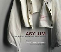 Asylum : Inside the Closed World of State Mental Hospitals by Oliver Sacks and C