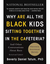 Why Are All The Black Kids Sitting Together In The Cafeteria? Beverly Tatum Book
