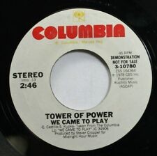 Soul Promo 45 Tower Of Power - We Came To Play / We Came To Play On Columbia