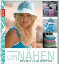 Designbuch Nähen. Näh-Ideen für draußen von Laura Wilhelm (2011, Gebundene Ausga