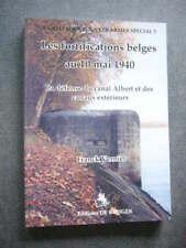 GUERRE 39 45 LES FORTIFICATIONS BELGES AU 10 MAI 1940 LA DEFENSE DU CANAL ALBERT