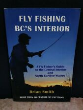 Fly Fishing BC's Interior : A Fly Fisher's Guide to the North Cariboo Waters