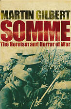 Somme: The Heroism and Horror of War by Martin Gilbert (Paperback)