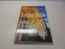 Saying Hello to Your Life After Grief by Hardy Clemons paperback