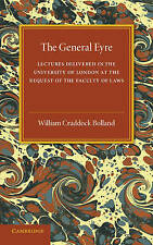 The General Eyre: Lectures Delivered in the University of London at the Request
