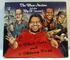 3 Phat Catz & 1 Skinny Dogg by Big Al Carson and the Blues Masters (cd6857)