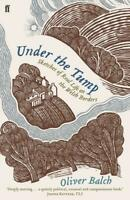 Under the Tump: Sketches of Real Life on the Welsh Borders, Balch, Oliver, New,