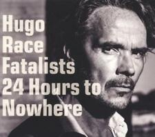 24 Hours To Nowhere von Hugo Race & The Fatalists CD