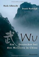 Wu - Ein Deutscher bei den Meistern in China von Maik Al... | Buch | Zustand gut