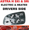 VAUXHALL ASTRA H MK5 ELECTRIC HEATED WING MIRROR GLASS DRIVERS OFF SIDE SXI SRI