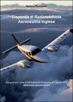 Dispensa di radiotelefonia aeronautica. Ediz. inglese  di Stefano Marchesin - ER