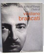 DALLA SICILIA ALL'EUROPA L'ITALIA DI VITALIANO BRANCATI 2005 DE LUCA ED (KA960)