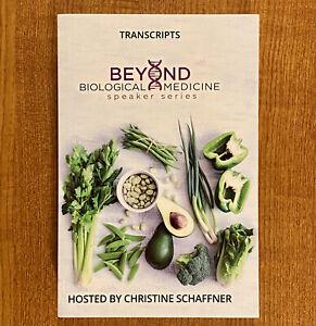 BEYOND BIOLOGICAL MEDICINE: Speaker Series by Christine Schaffner (LIKE NEW)