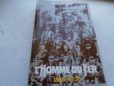 L'Homme du Fer serge bonnet TOME 1 1889-1930 sidérurgie mines en lorraine ....