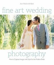 NEW ~ Fine Art Wedding Photography by Jose Villa & Jeff Kent (2011, Paperback)