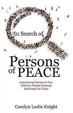 In Search Persons Peace Inspirational Stories How Ordin by Knight Carolyn Leslie